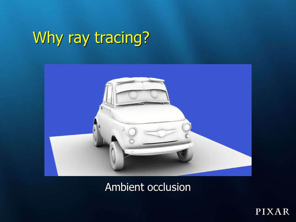 Why ray tracing Ambient occlusion