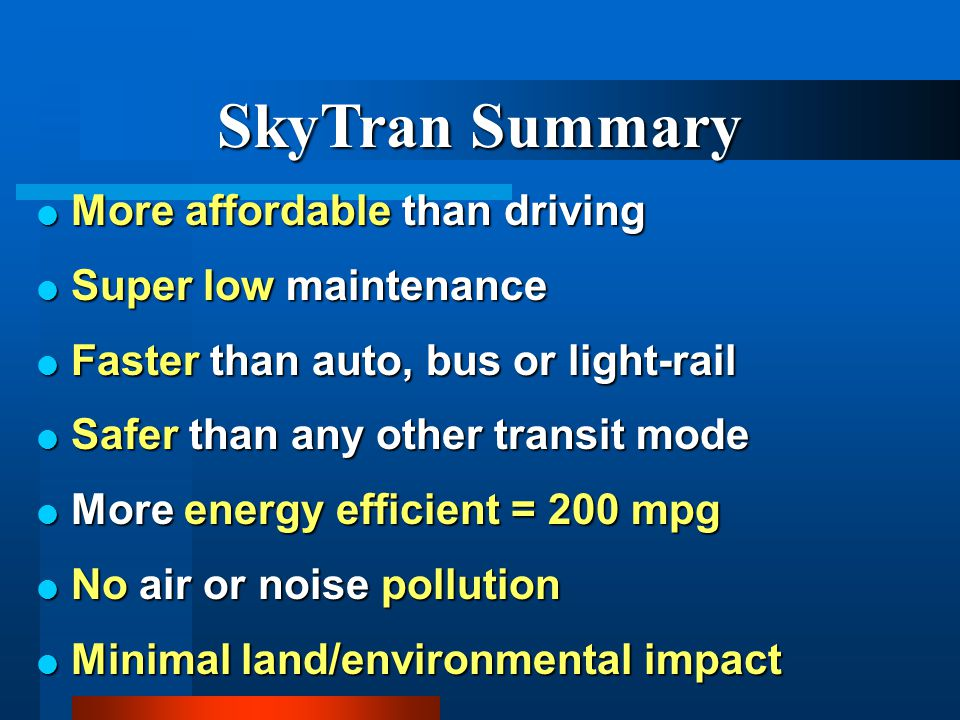 SkyTran Summary More affordable than driving Super low maintenance