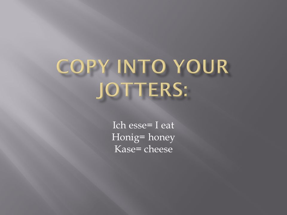Copy into your jotters:
