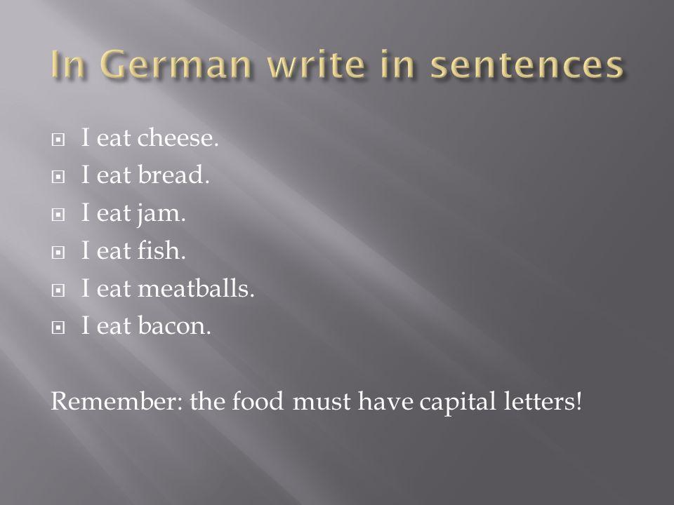In German write in sentences