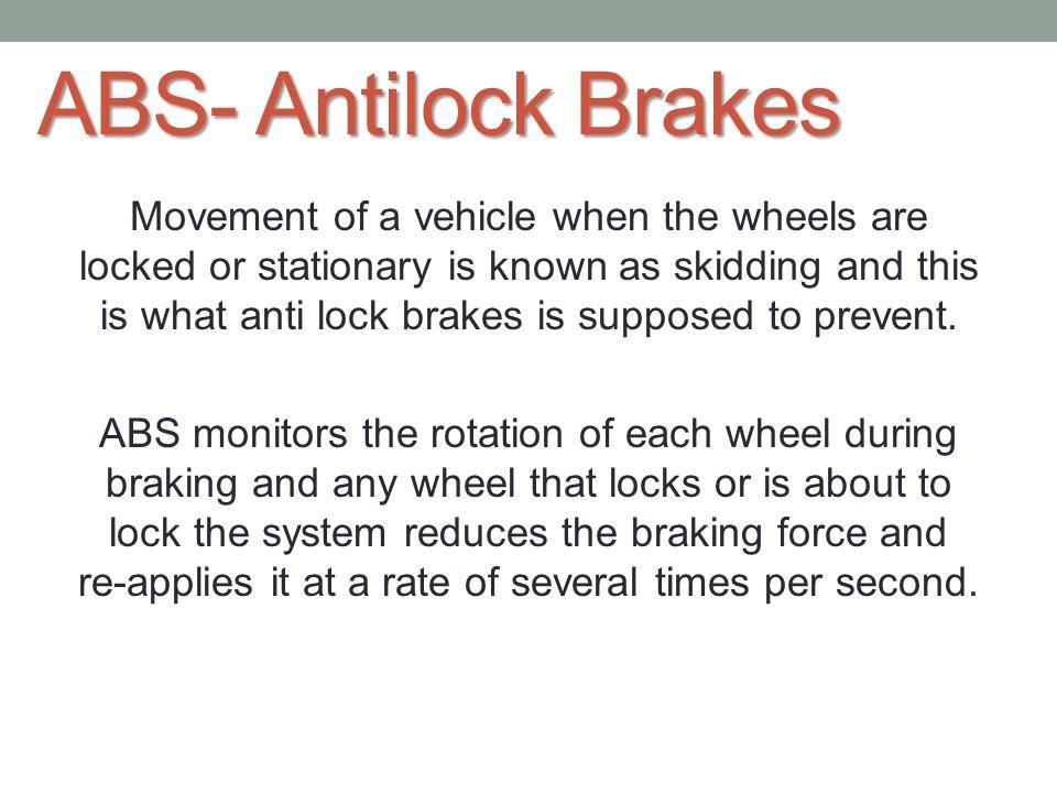 ABS- Antilock Brakes
