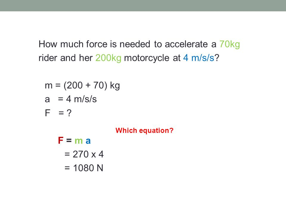 How much force is needed to accelerate a 70kg