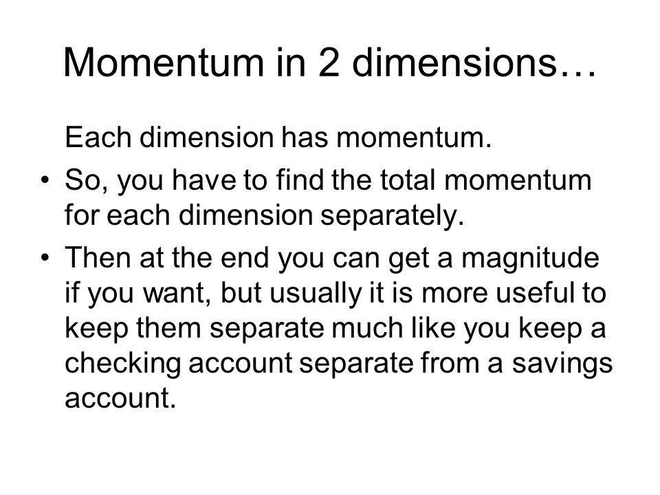 Momentum in 2 dimensions…