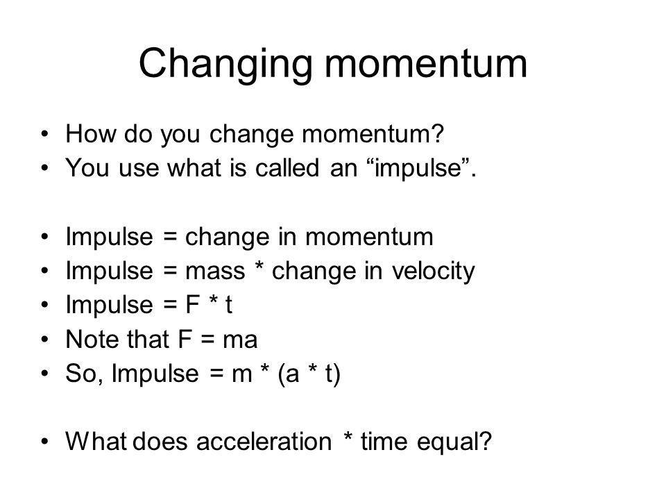 Changing momentum How do you change momentum