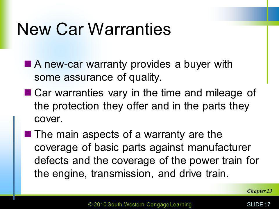 New Car Warranties A new-car warranty provides a buyer with some assurance of quality.