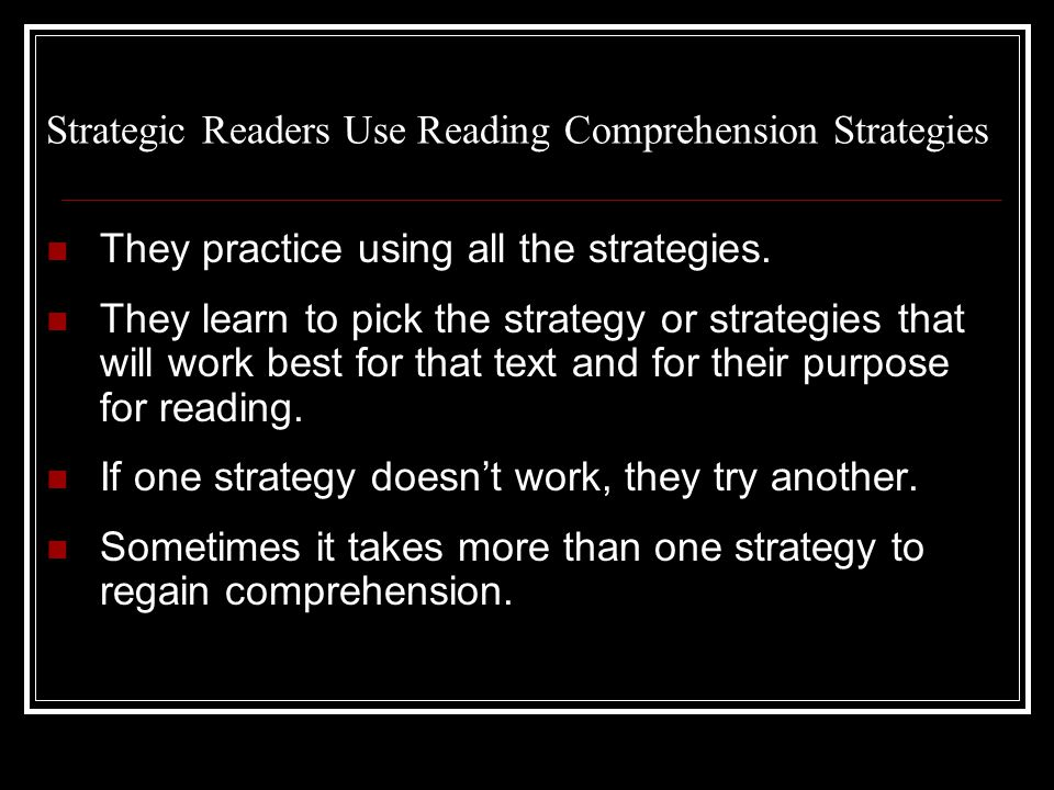 Strategic Readers Use Reading Comprehension Strategies