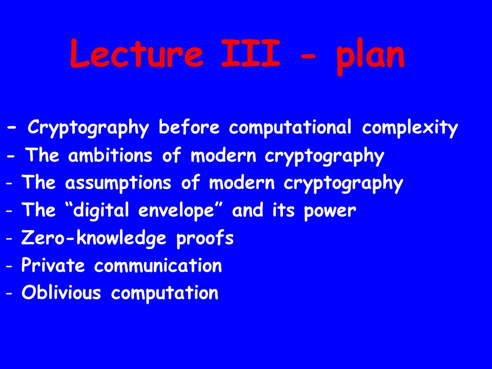 Lecture III - plan - Cryptography before computational complexity