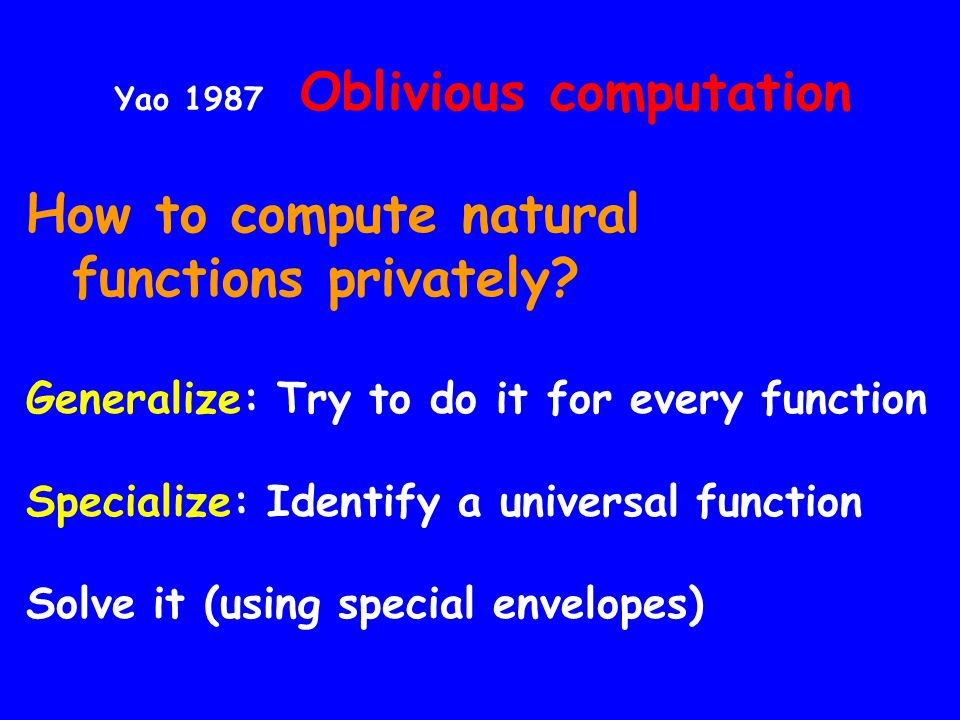 Yao 1987 Oblivious computation