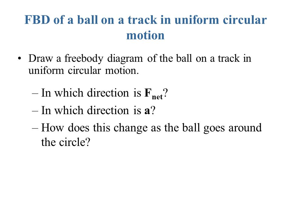 FBD of a ball on a track in uniform circular motion