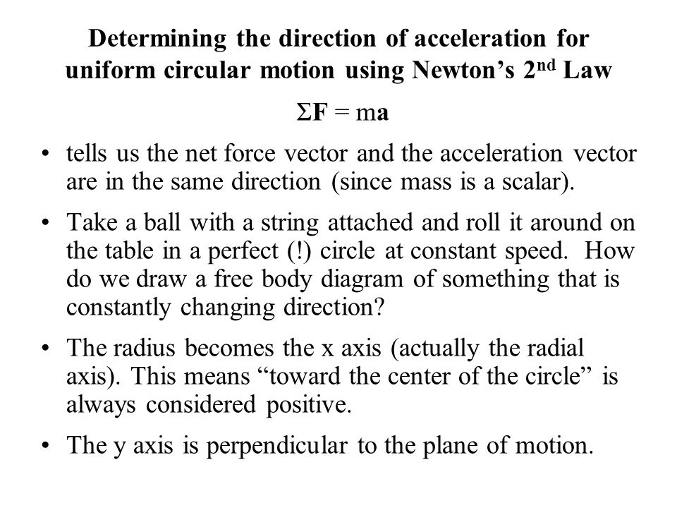 Determining the direction of acceleration for uniform circular motion using Newton's 2nd Law