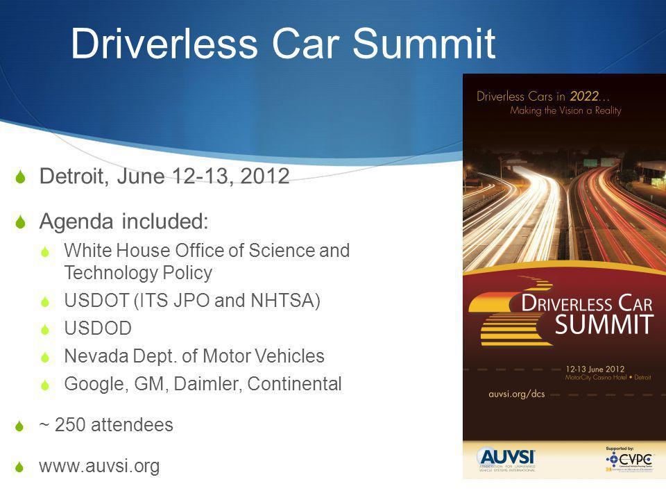 Driverless Car Summit Detroit, June 12-13, 2012 Agenda included: