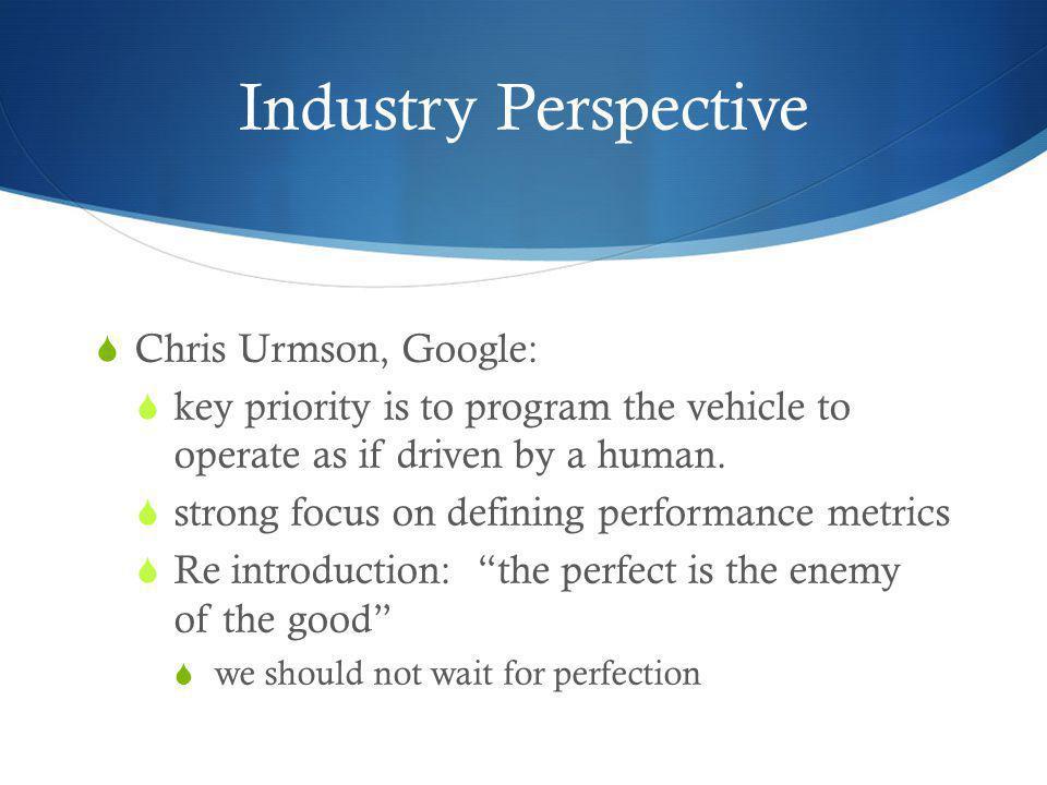 Industry Perspective Chris Urmson, Google: