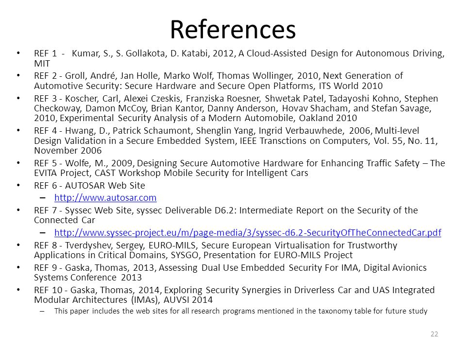 References REF 1 - Kumar, S., S. Gollakota, D. Katabi, 2012, A Cloud-Assisted Design for Autonomous Driving, MIT.
