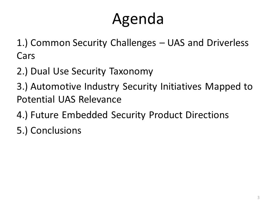 Agenda 1.) Common Security Challenges – UAS and Driverless Cars