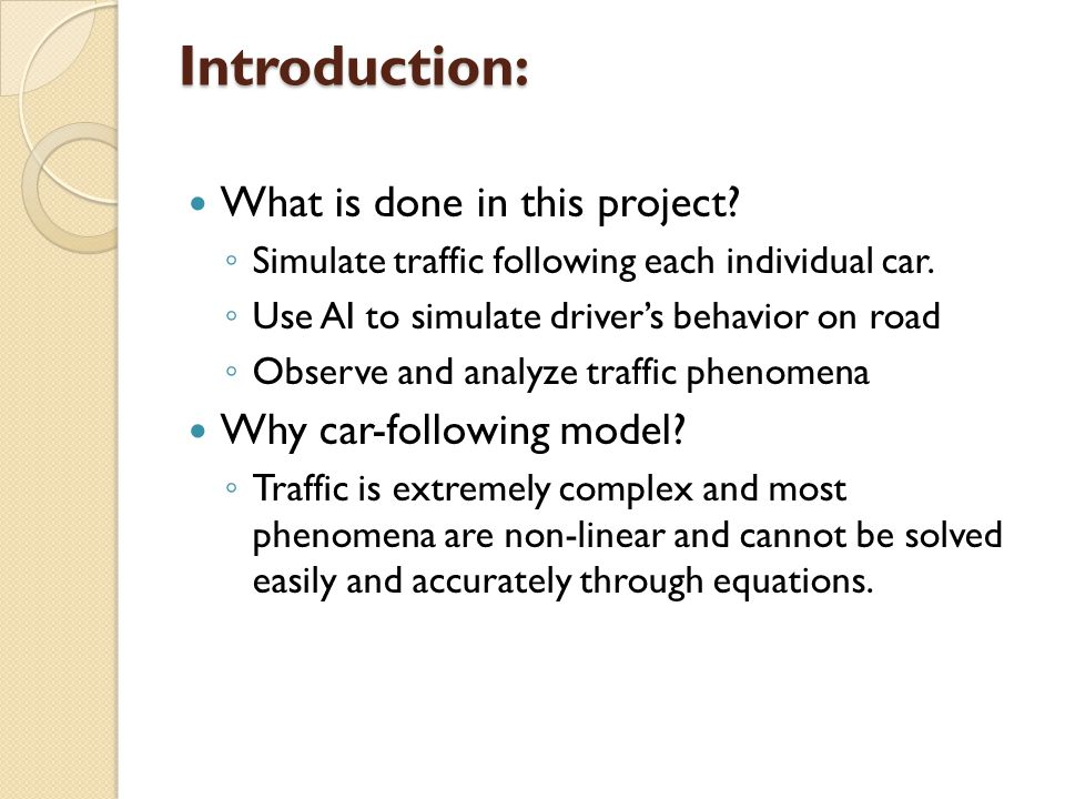 Introduction: What is done in this project Why car-following model