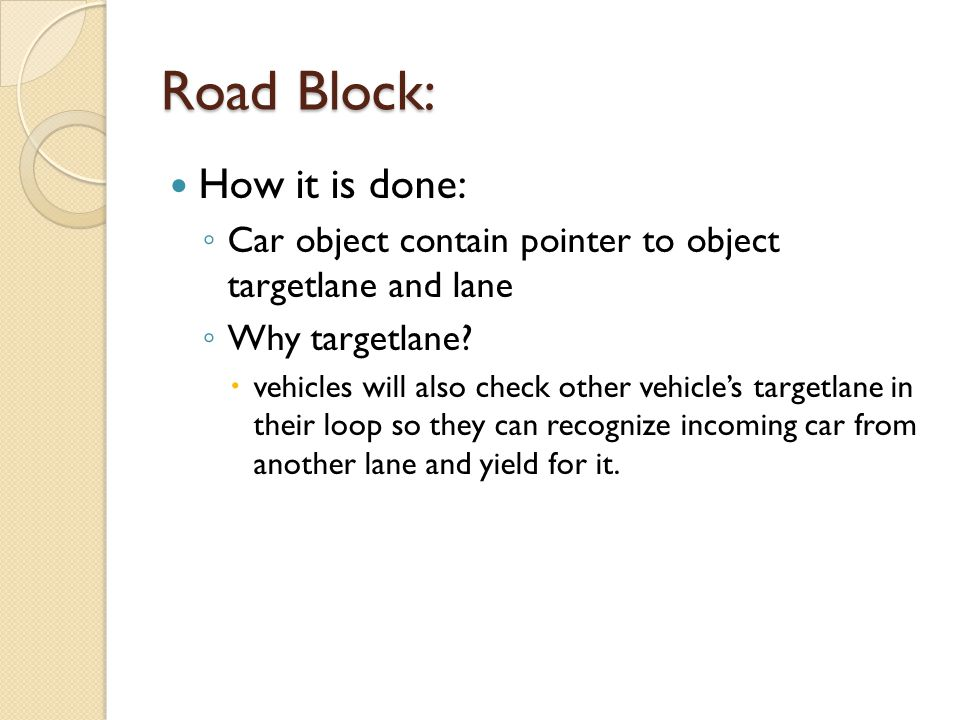 Road Block: How it is done: