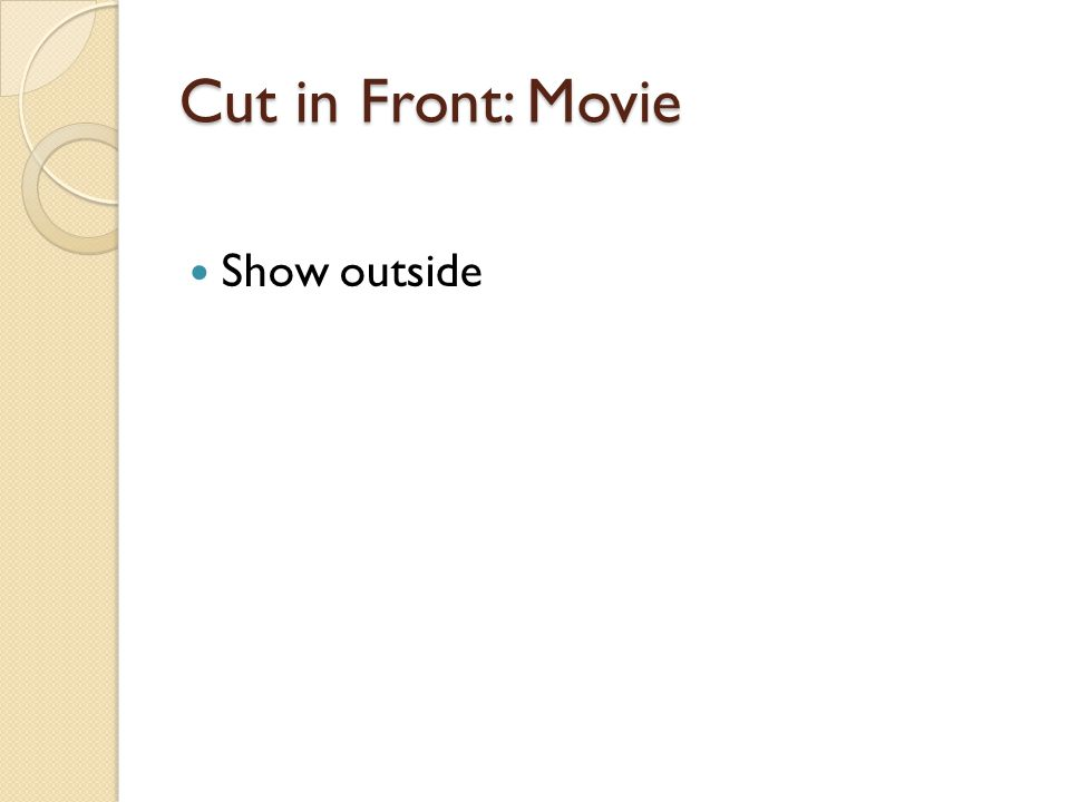 Cut in Front: Movie Show outside