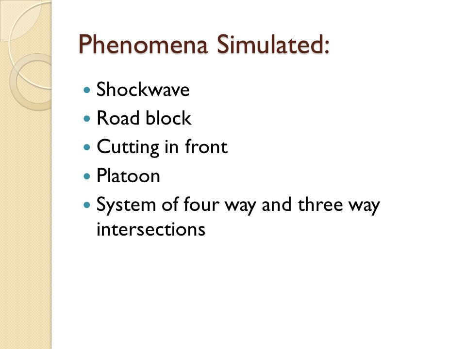 Phenomena Simulated: Shockwave Road block Cutting in front Platoon