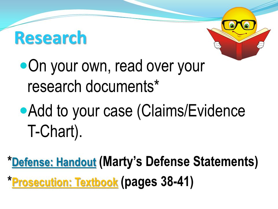 Research On your own, read over your research documents*