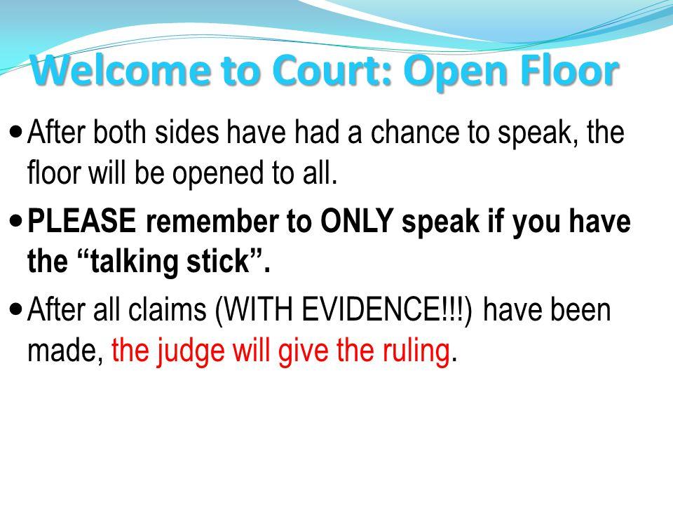 Welcome to Court: Open Floor