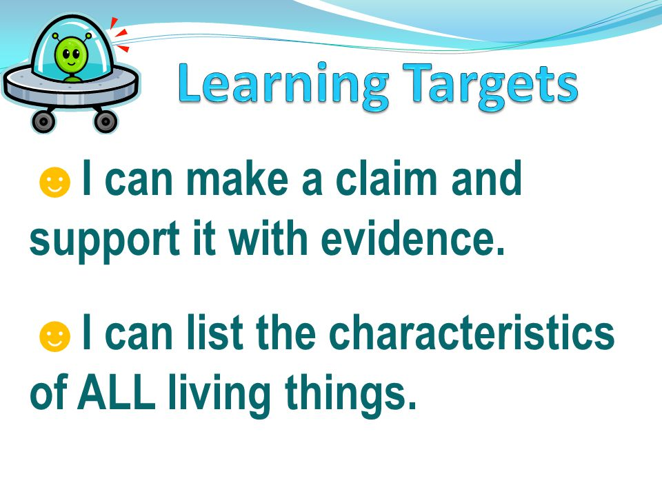 Learning Targets I can make a claim and support it with evidence.
