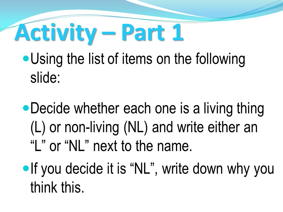 Activity – Part 1 Using the list of items on the following slide: