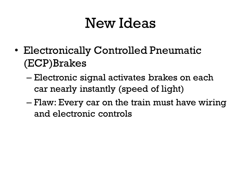 New Ideas Electronically Controlled Pneumatic (ECP)Brakes