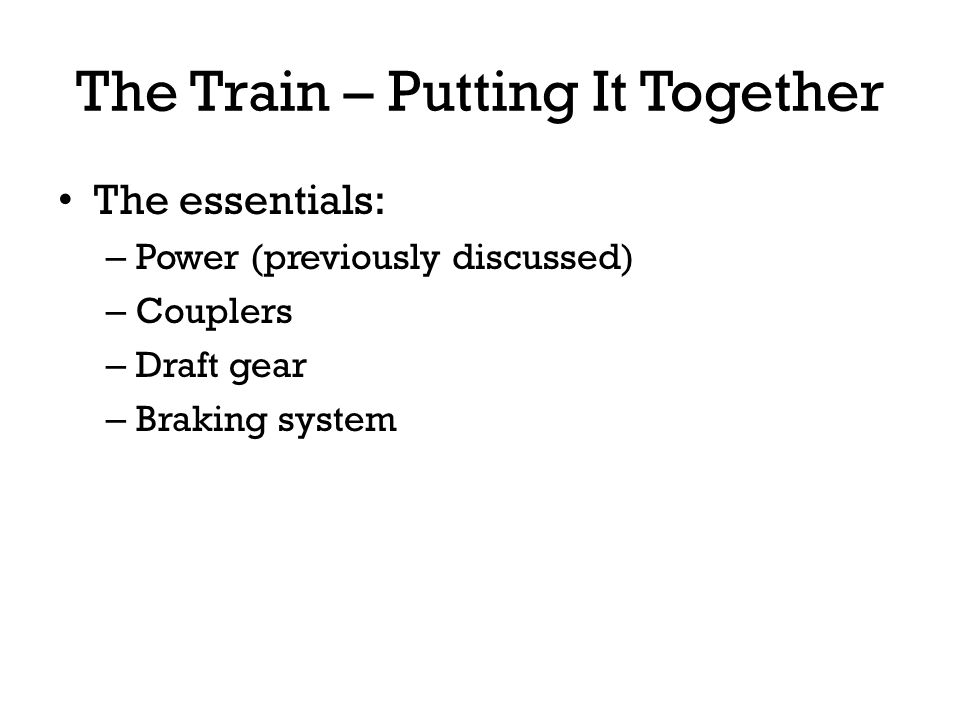 The Train – Putting It Together
