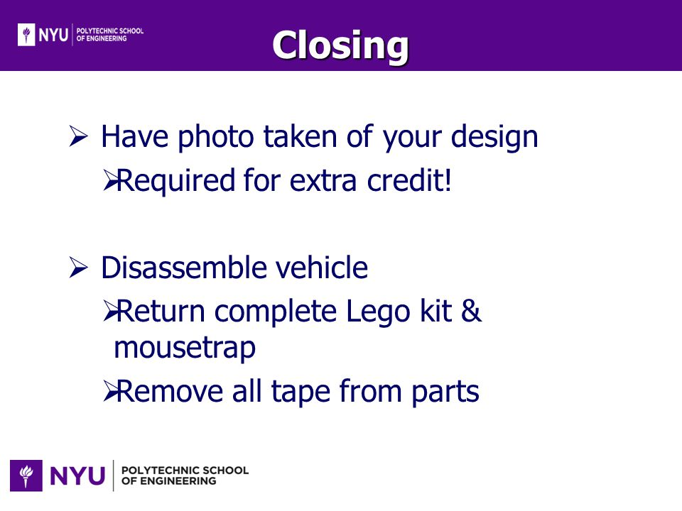 Closing Have photo taken of your design Required for extra credit!