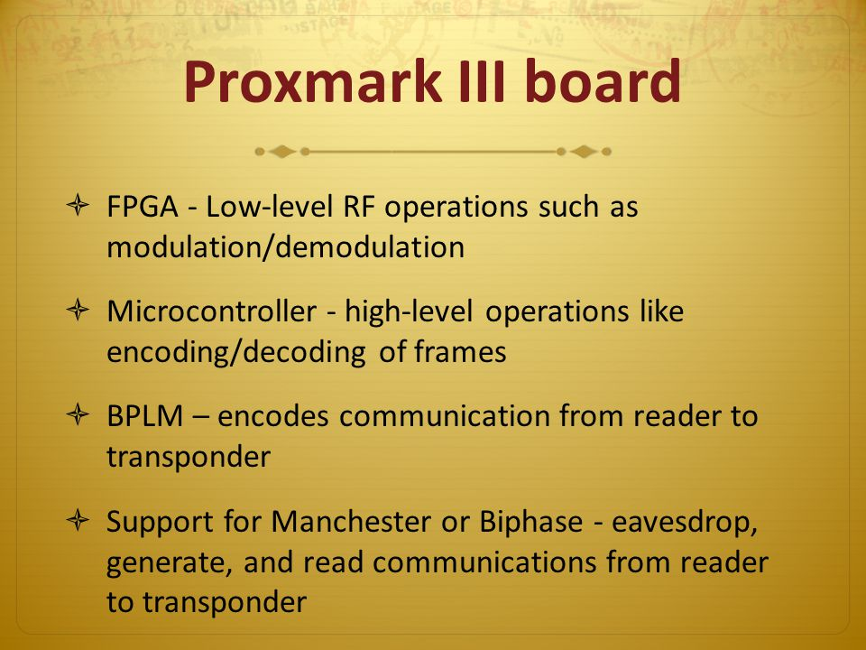 Proxmark III board FPGA - Low-level RF operations such as modulation/demodulation.