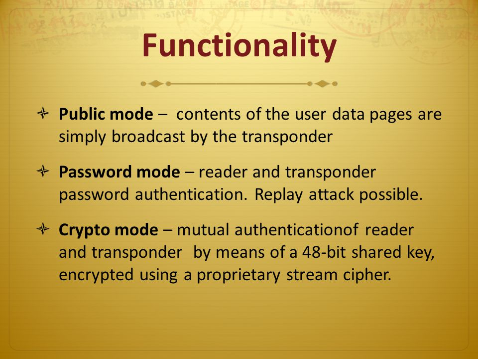 Functionality Public mode – contents of the user data pages are simply broadcast by the transponder.
