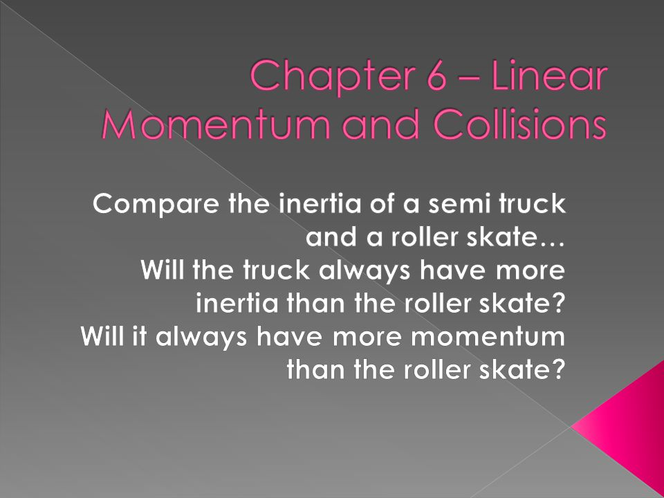 Chapter 6 – Linear Momentum and Collisions