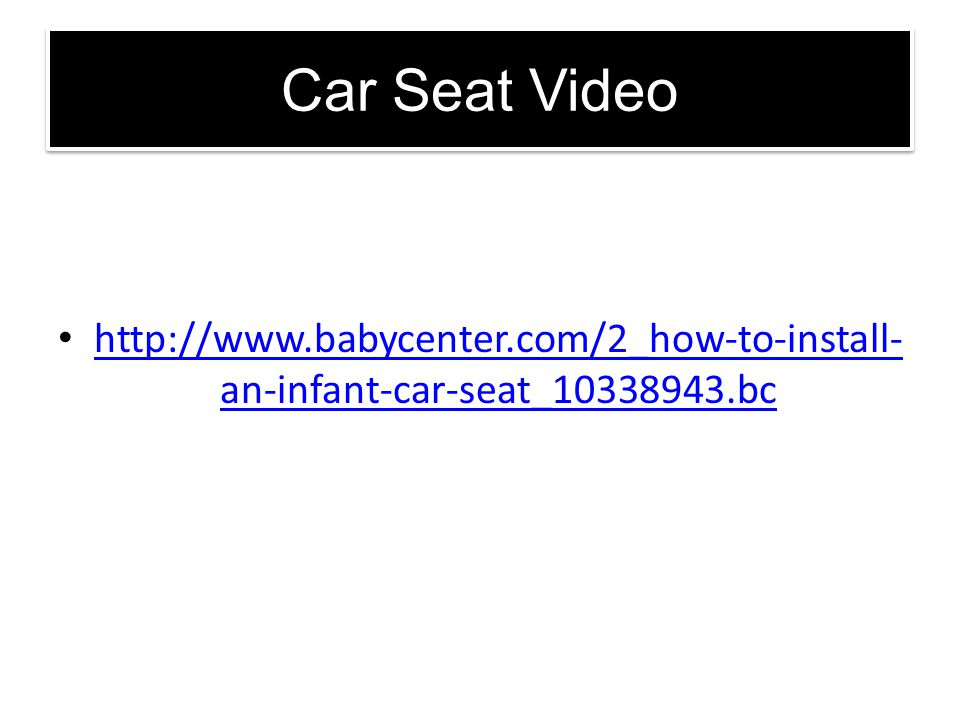 Car Seat Video http://www.babycenter.com/2_how-to-install-an-infant-car-seat_10338943.bc