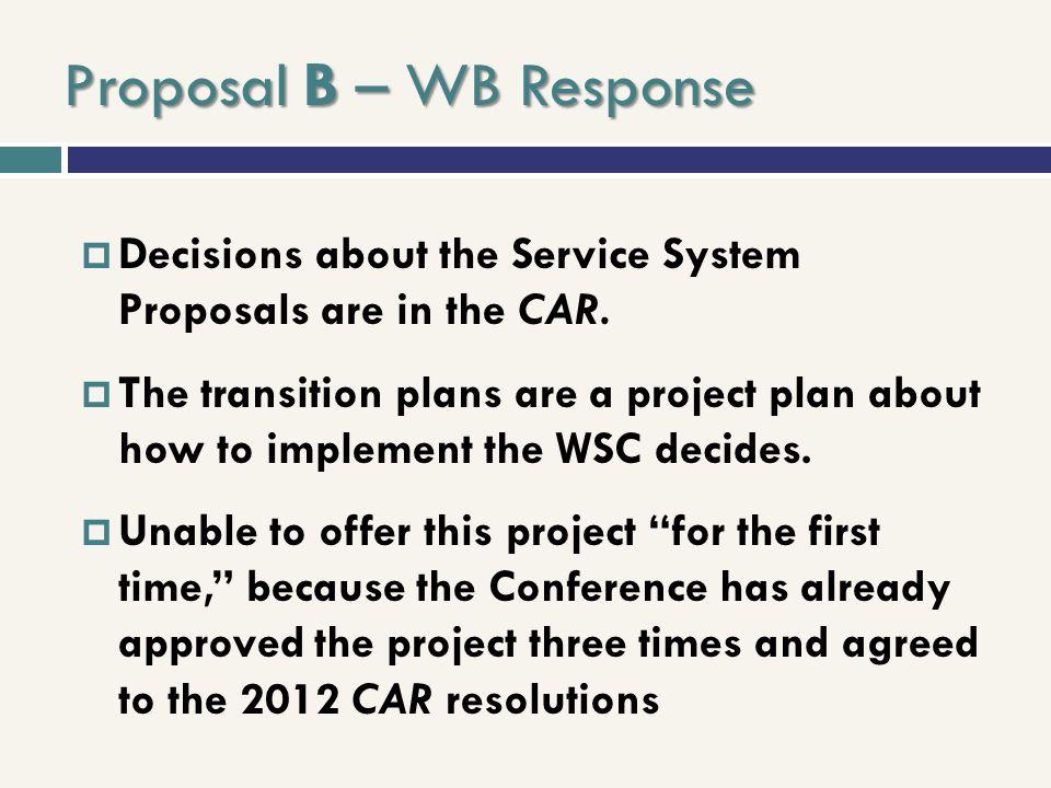 Proposal B – WB Response