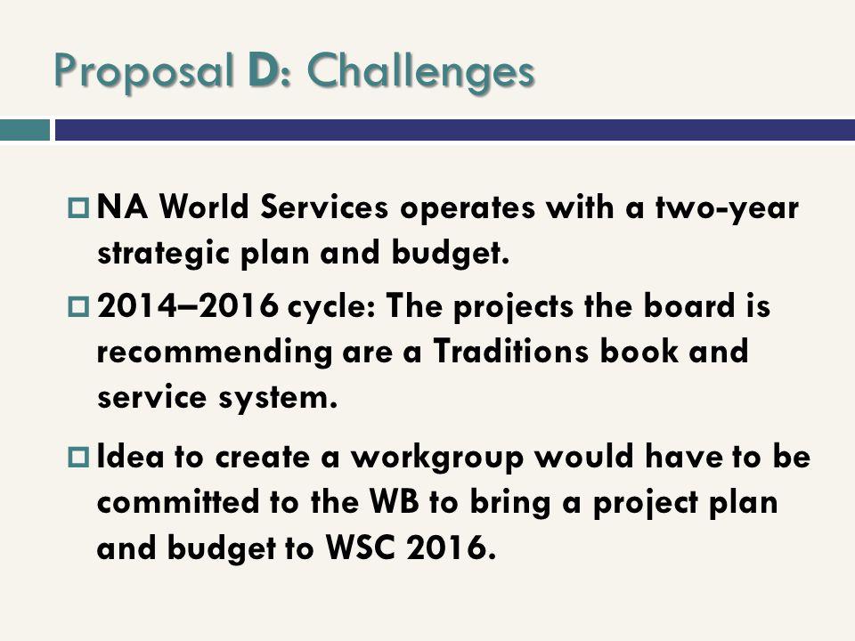 Proposal D: Challenges