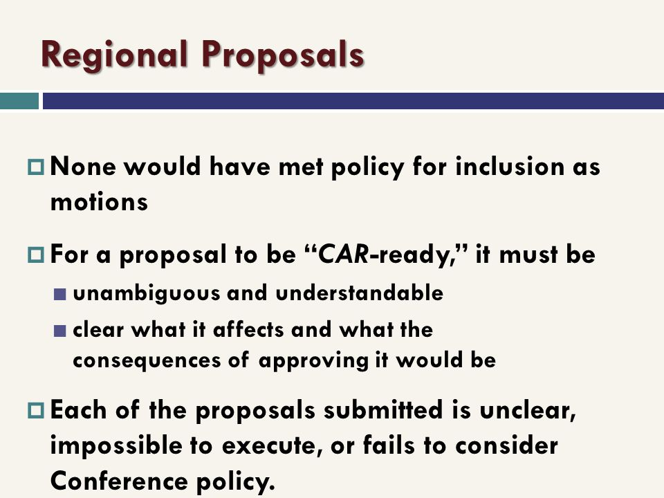 Regional Proposals None would have met policy for inclusion as motions