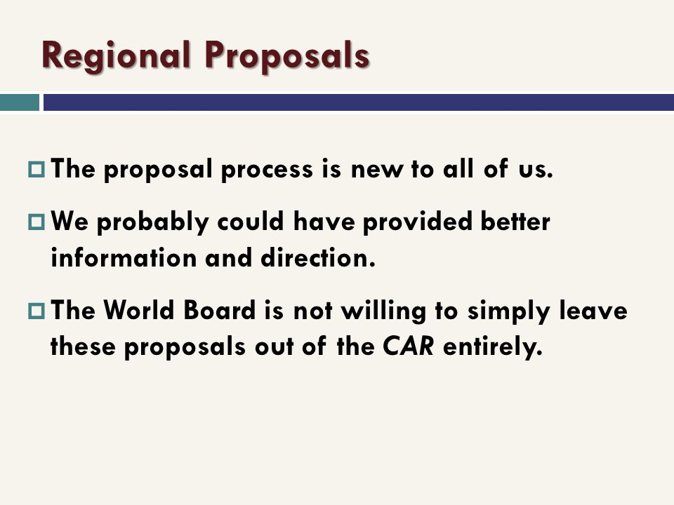 Regional Proposals The proposal process is new to all of us.