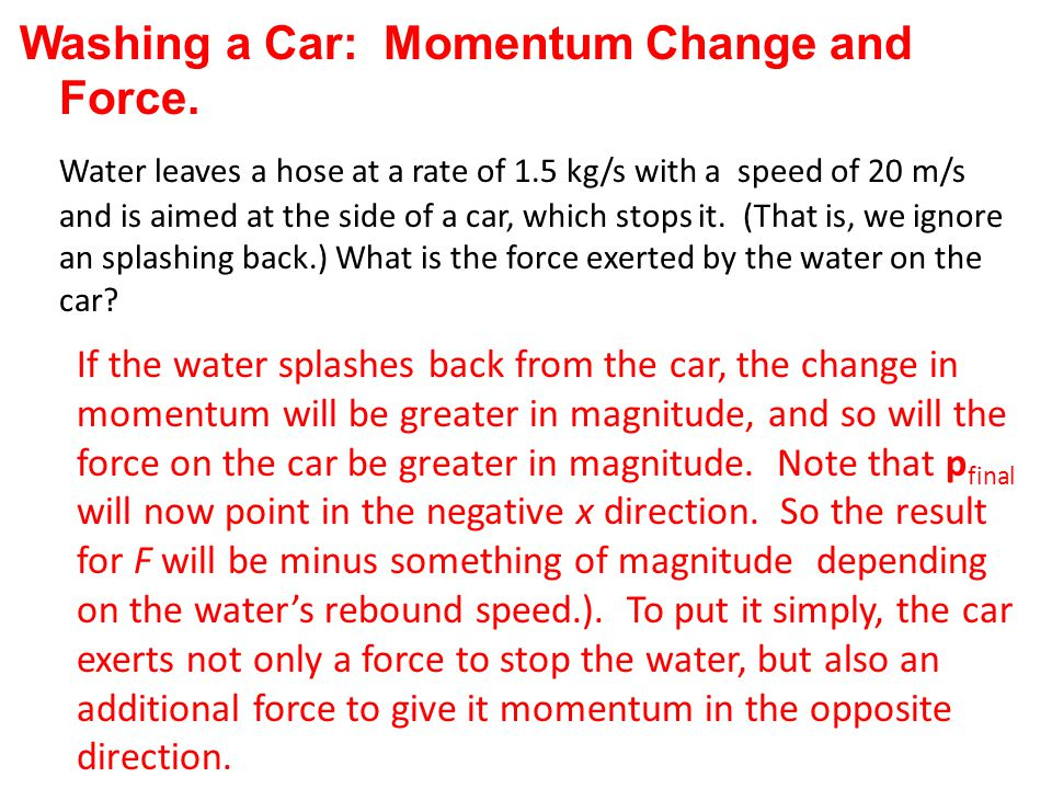 Washing a Car: Momentum Change and Force.