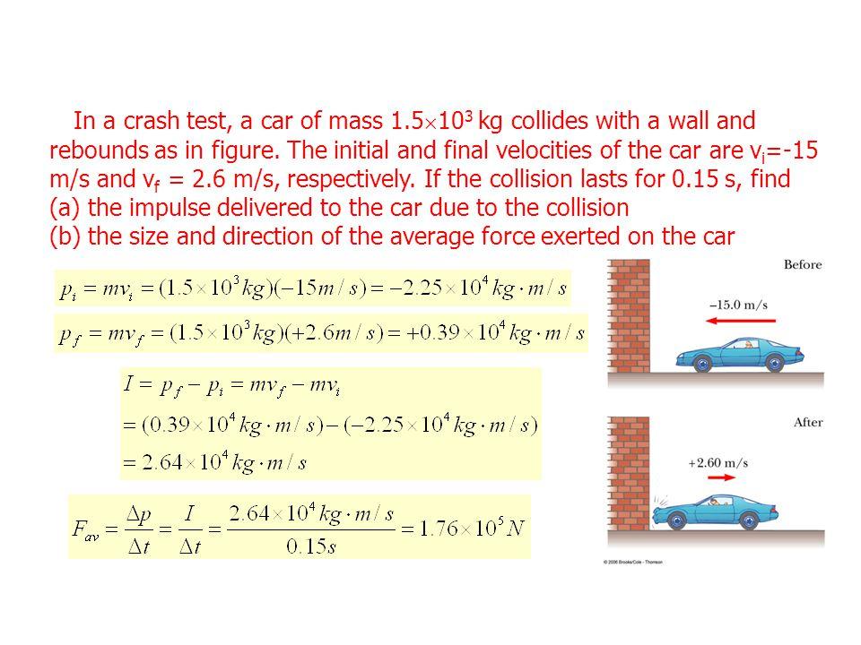 In a crash test, a car of mass 1