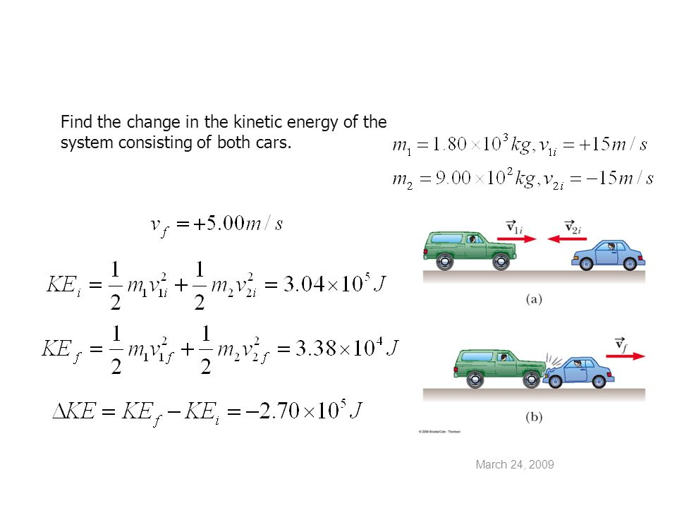 Find the change in the kinetic energy of the system consisting of both cars.