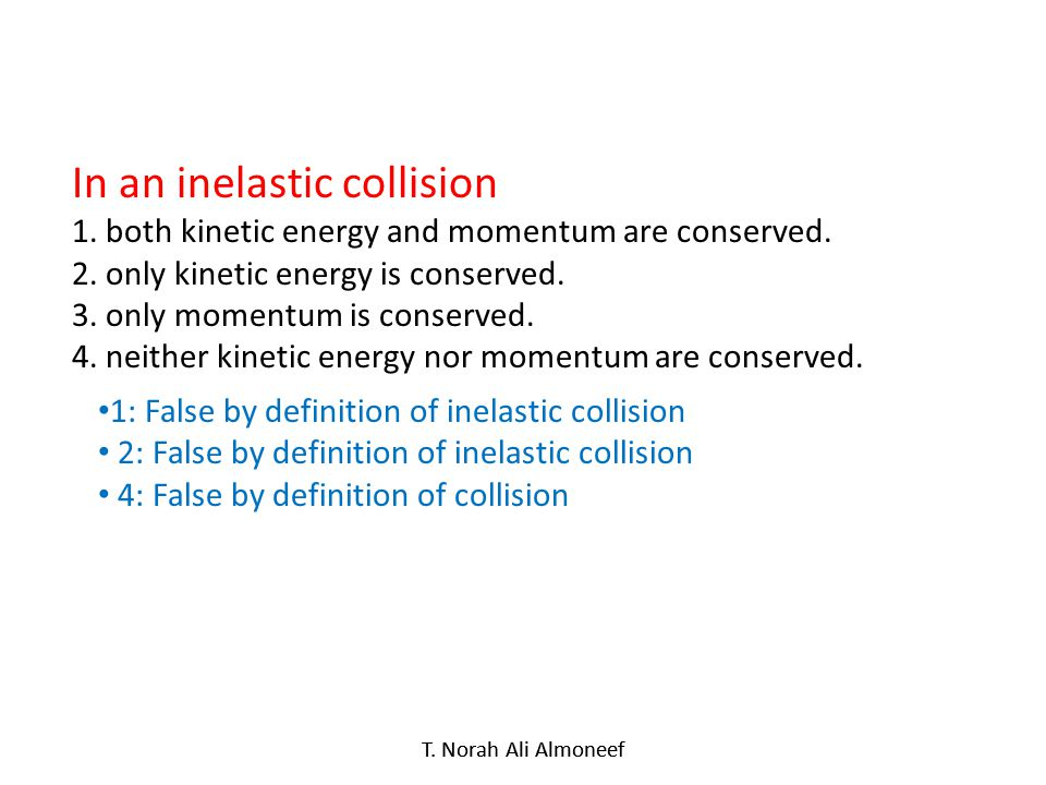 In an inelastic collision