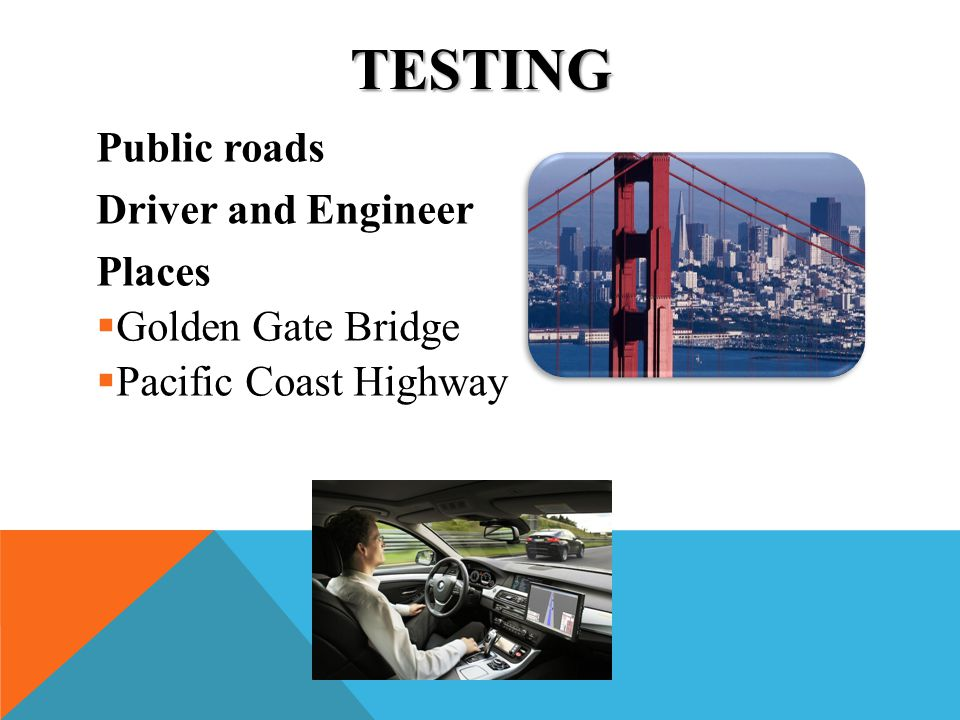 Testing Public roads Driver and Engineer Places Golden Gate Bridge
