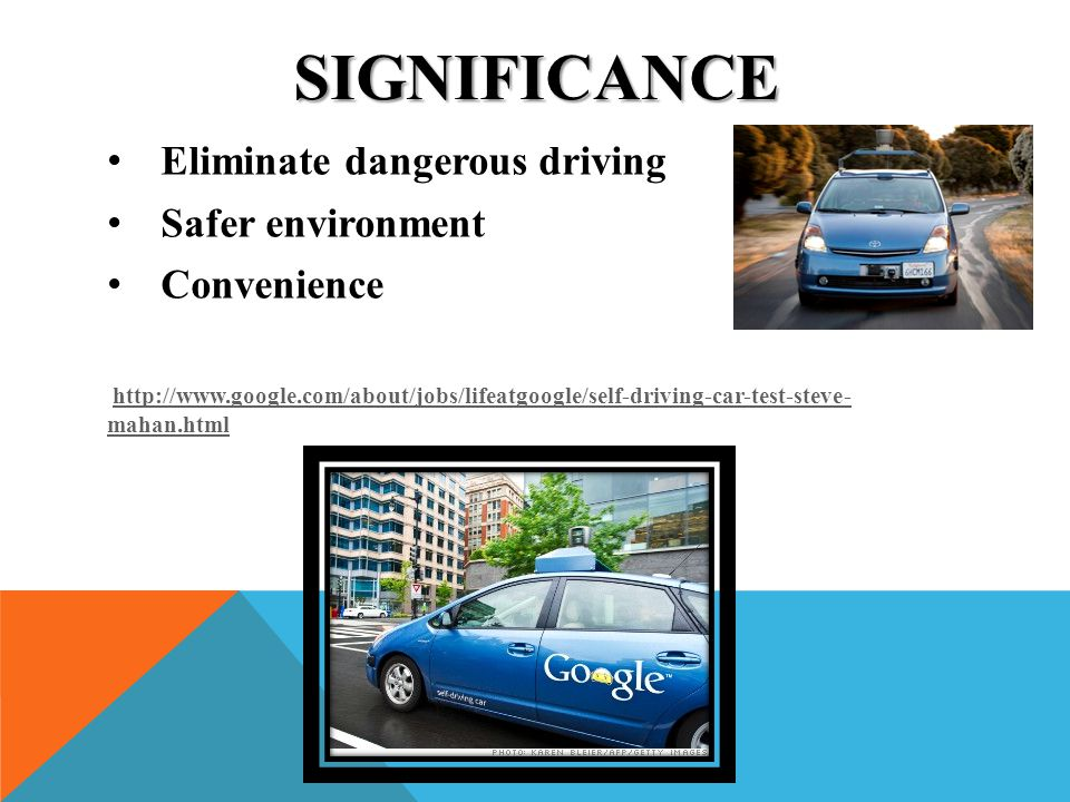 Significance Eliminate dangerous driving Safer environment Convenience
