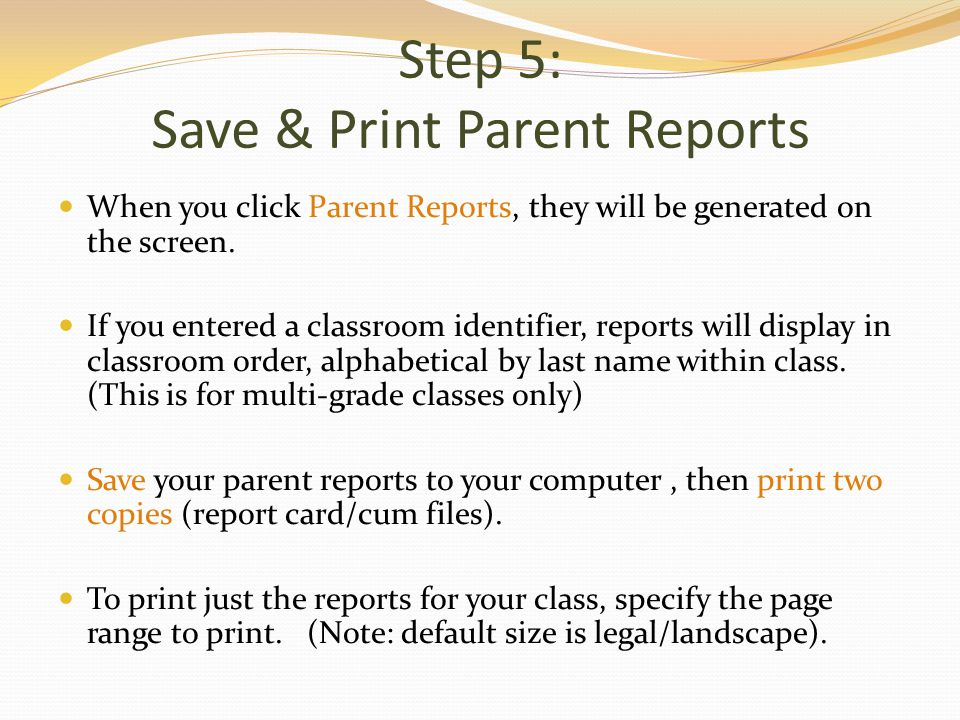 Step 5: Save & Print Parent Reports