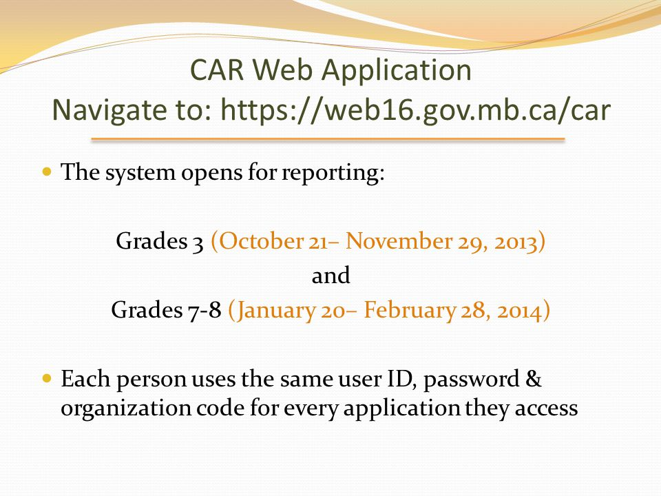 CAR Web Application Navigate to: https://web16.gov.mb.ca/car