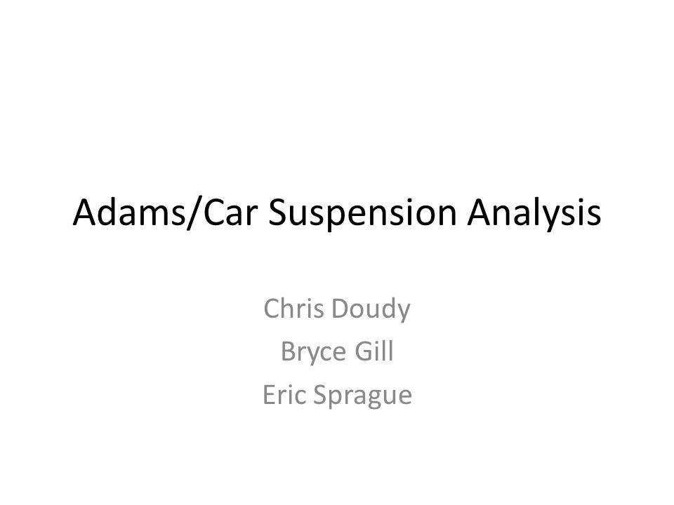 Adams/Car Suspension Analysis