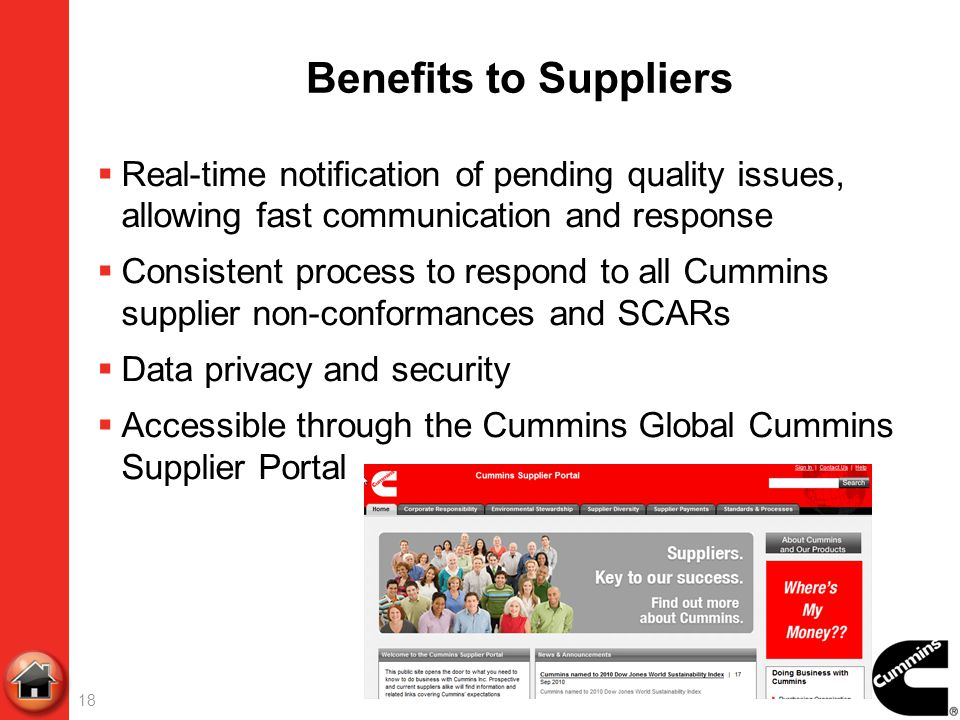 Benefits to Suppliers Real-time notification of pending quality issues, allowing fast communication and response.