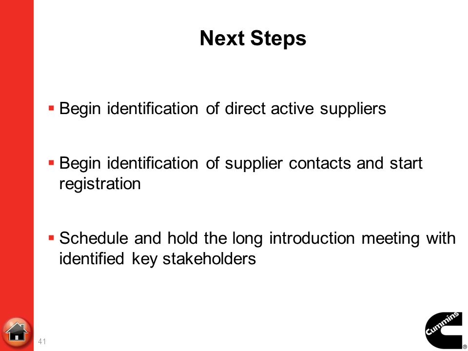 Next Steps Begin identification of direct active suppliers