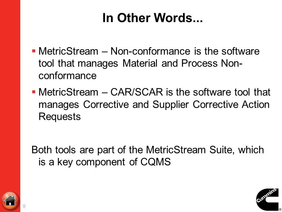 In Other Words... MetricStream – Non-conformance is the software tool that manages Material and Process Non-conformance.
