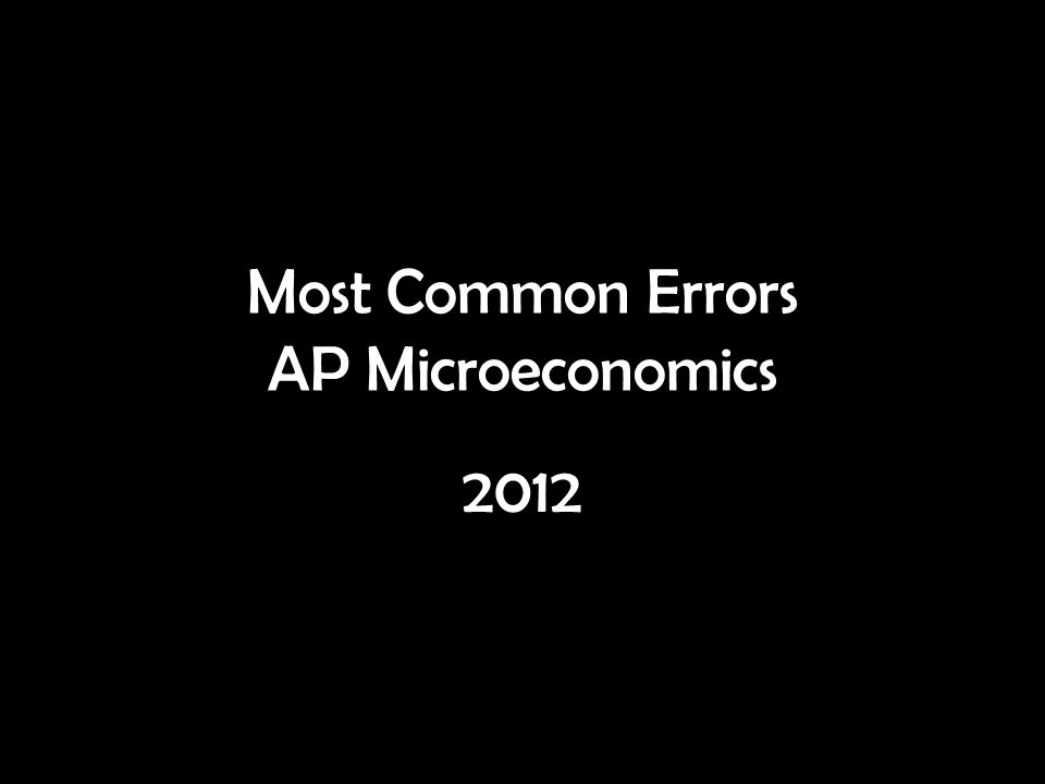Most Common Errors AP Microeconomics